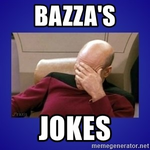 Picard facepalm  - Bazza's Jokes