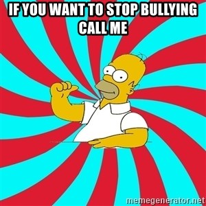 Frases Homero Simpson - If you want to stop bullying call me