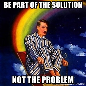 Bed Time Hitler - Be part of the solution Not the problem