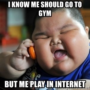 fat chinese kid - I know me should go to gym but me play in internet