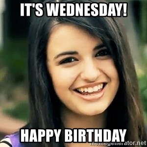 Rebecca Black Fried Egg - IT'S WEDNESDAY! happy birthday