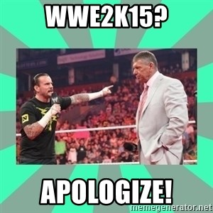 CM Punk Apologize! - WWE2K15? APOLOGIZE!