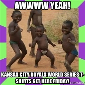 african kids dancing - Awwww yeah!  Kansas City Royals World Series T-shirts get here Friday!