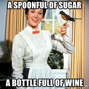 Mary Poppins - A spoonful of sugar A BOTTLE FULL OF WINE