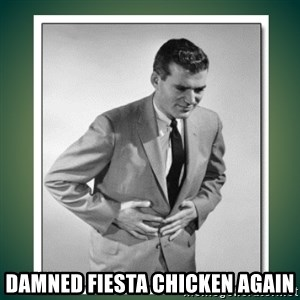 well played -  Damned fiesta chicken again