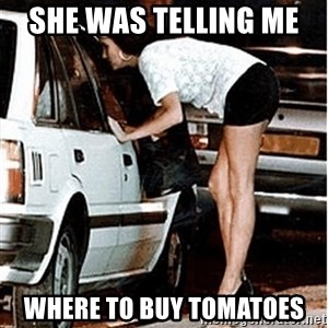 Karma prostitute  - She was telling me  where to buy tomatoes