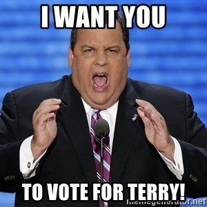 Hungry Chris Christie - I WANT YOU TO VOTE FOR TERRY!