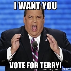 Hungry Chris Christie - I WANT YOU VOTE FOR TERRY!