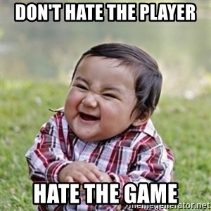evil toddler kid2 - don't hate the player hate the game
