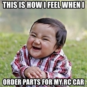 evil toddler kid2 - This is how I feel when I order parts for my rc car