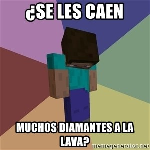 Depressed Minecraft Guy - ¿Se les caen muchos diamantes a la lava?