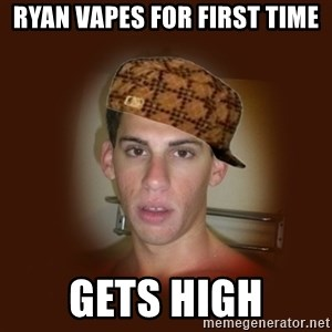 Dan The Douchebag - Ryan Vapes for first time gets high