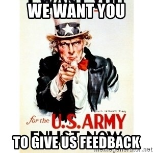 I Want You - We want you to give us feedback