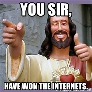 buddy jesus - you sir, have won the internets.