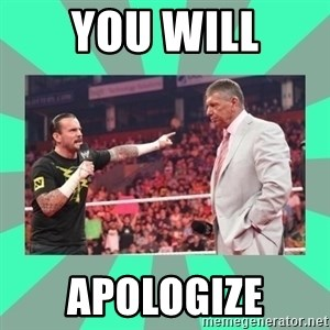 CM Punk Apologize! - you will apologize