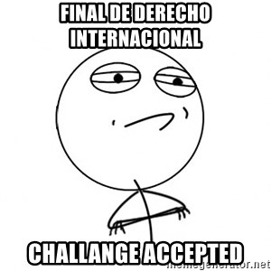 Challenge Accepted HD - Final de derecho internacional Challange accepted