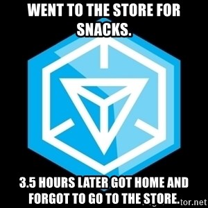 Ingress logo - Went to the store for snacks. 3.5 hours later got home and forgot to go to the store.