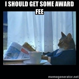 1% cat - I should get some award fee