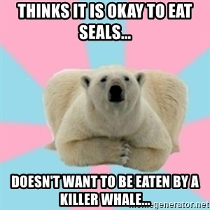 Perfection Polar Bear - Thinks it is okay to eat seals... Doesn't want to be eaten by a killer whale...
