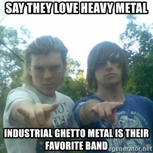 god of punk rock - say they love heavy metal industrial ghetto metal is their favorite band