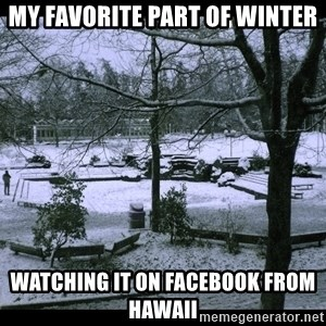 UVIC SNOWDAY - My favorite part of winter Watching it on Facebook from Hawaii