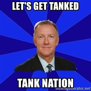 Ron Wilson/Leafs Memes - Let's get tanked Tank nation