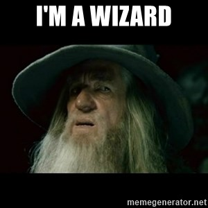 no memory gandalf - I'm a wizard