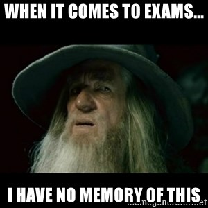 no memory gandalf - When it comes to exams... I have no memory of this