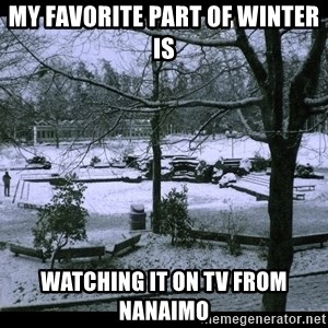 UVIC SNOWDAY - my favorite part of winter is watching it on tv from nanaimo