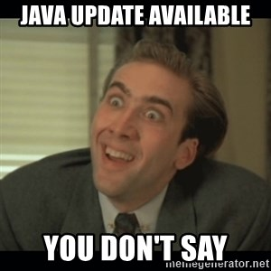 Nick Cage - Java update available You don't say