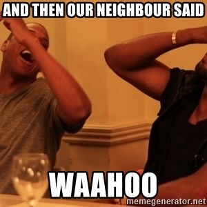 kanye west jay z laughing - And then our neighbour said WAAHOO