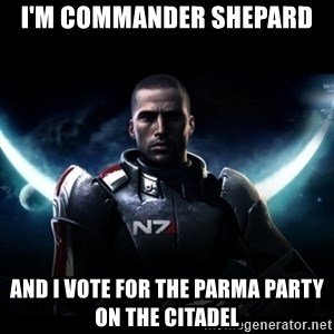 Mass Effect - I'm Commander Shepard And I vote for the Parma Party on the Citadel
