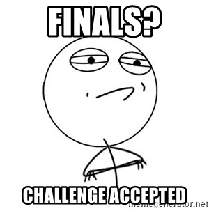 Challenge Accepted HD - Finals? Challenge accepted