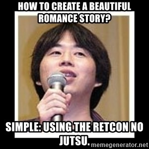 masashi kishimoto - How to create a beautiful romance story? Simple: Using the retcon no jutsu.