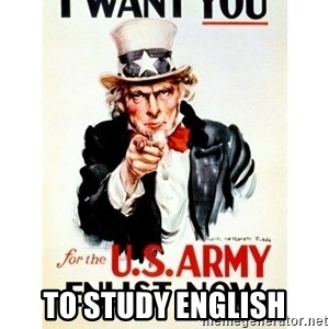 I Want You -  to study english