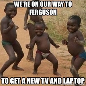 Dancing african boy - We're on our way to Ferguson to get a new TV and laptop