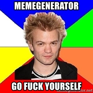 Pop-Punk Guy - MEMEGENERATOR GO FUCK YOURSELF