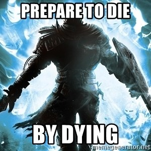 Dark Souls Dreamagus - prepare to die  by dying