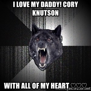 flniuydl - I love my Daddy! Cory Knutson With all of my heart ♡♡♡