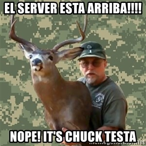 Chuck Testa Nope - El server esta arriba!!!! NOPE! It's Chuck Testa