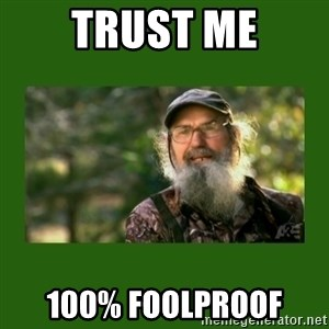 Si Robertson - Trust me 100% foolproof