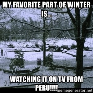 UVIC SNOWDAY - MY FAVORITE PART OF WINTER IS... WATCHING IT ON TV FROM PERU!!!!