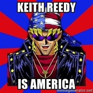 bandit keith - Keith Reedy Is America