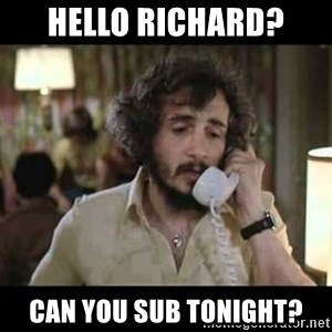 slapshot - Hello Richard? Can you sub tonight?