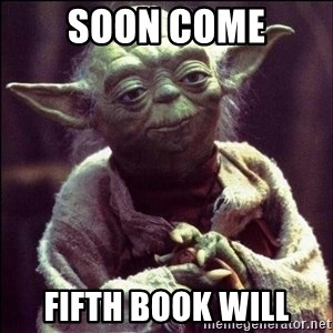 Advice Yoda - SOON COME FIFTH BOOK WILL