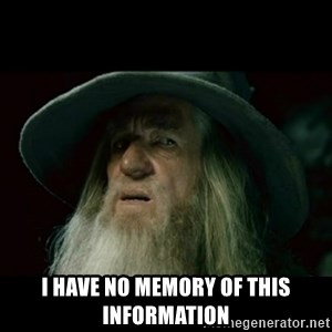 no memory gandalf -  I have no memory of this information