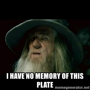 no memory gandalf -  I have no memory of this plate