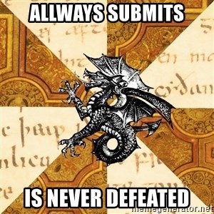History Major Heraldic Beast - Allways submits Is never defeated