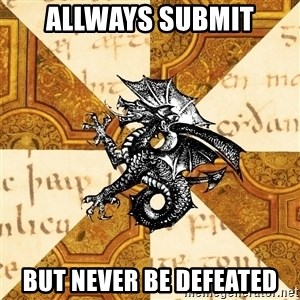 History Major Heraldic Beast - allways submit but never be defeated