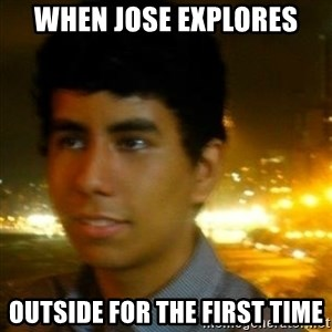 Unlucky mexican - When Jose explores Outside for the first time